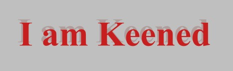 keened