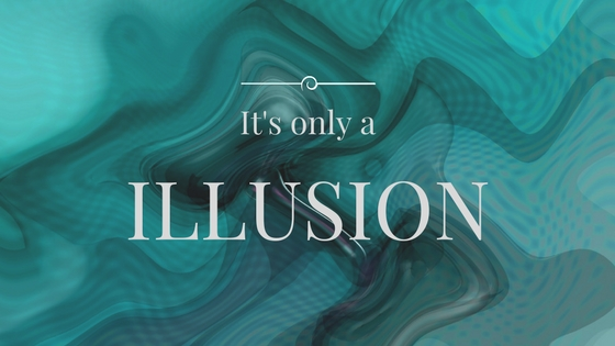 only illusion